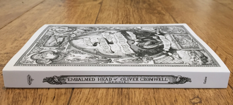 Embalmed Head of Oliver Cromwell: A Memoir - Paperback edition