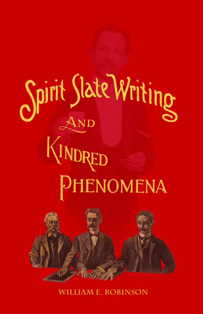 Spirit Slate Writing and Kindred Phenomena