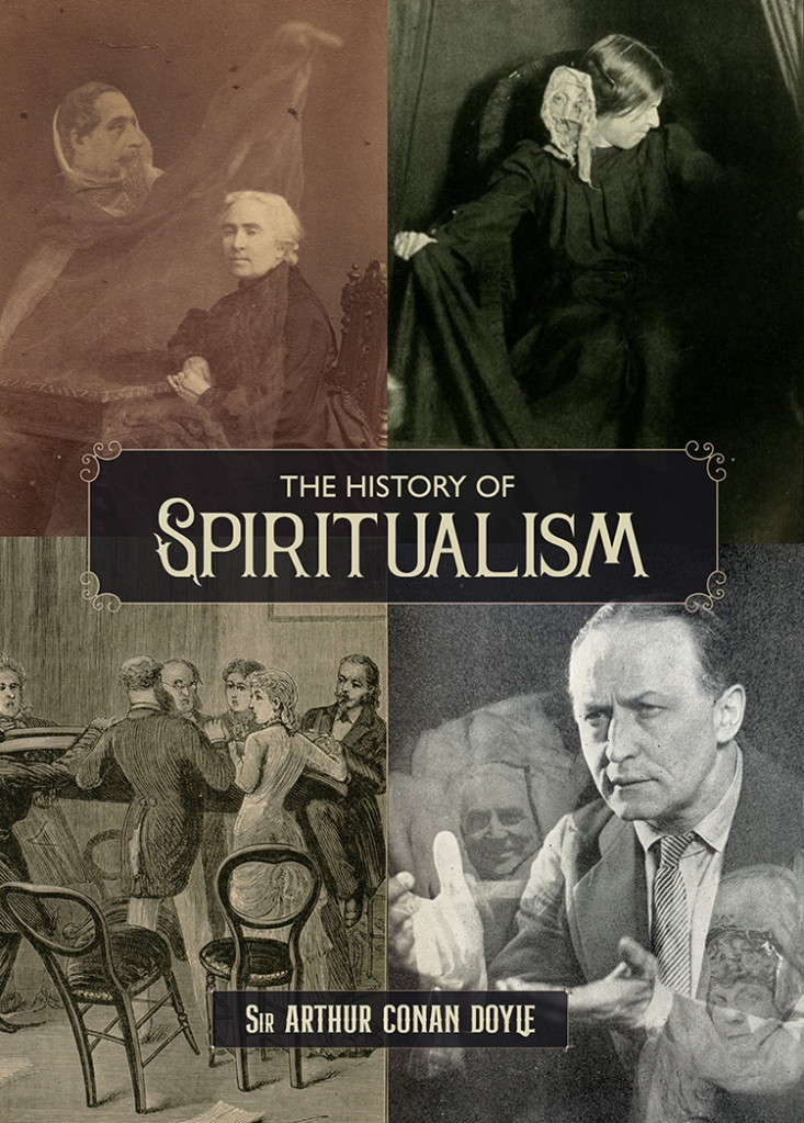 The History of Spiritualism by Sir Arthur Conan Doyle